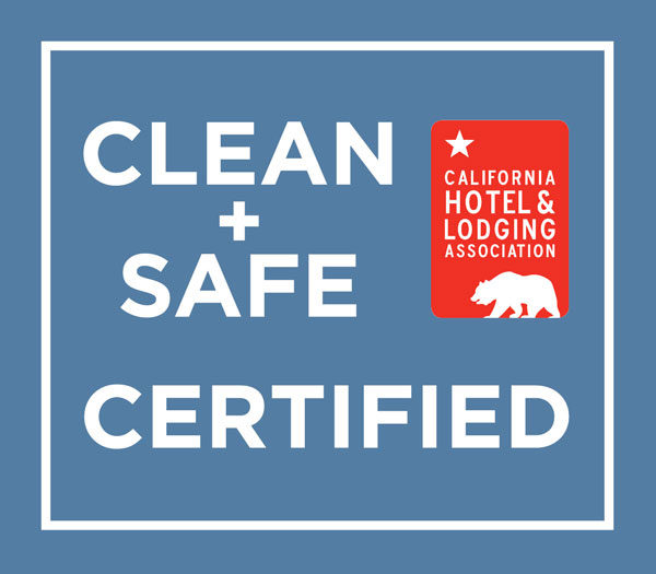 "Recipient of ""Clean + Safe Certified"" by California Hotel & Lodging Association"